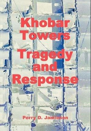 Khobar Towers af Perry D. Jamieson, Air Force History and Museums Program