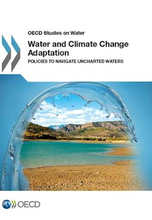 Water and Climate Change Adaptation af Organisation for Economic Co-Operation and Development