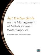 Best Practice Guide on the Management of Metals in Small Water Supplies (Metals and Related Substances in Drinking Water)