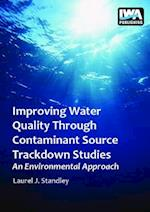 Improving Water Quality Through Contaminant Source Trackdown Studies - An Environmental Approach