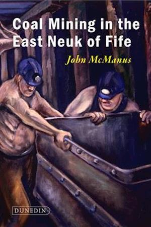 Bog, hardback Coal Mining in the East Neuk of Fife af John Mcmanus