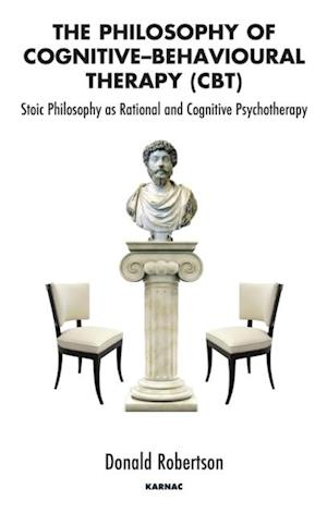 Philosophy of Cognitive-Behavioural Therapy (CBT) af Donald Robertson