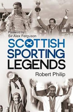 Scottish Sporting Legends af Robert Philip