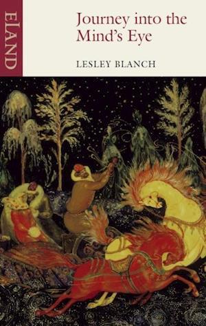 Journey into the Mind's Eye af Lesley Blanch