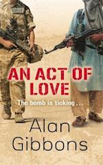 An Act of Love af Alan Gibbons