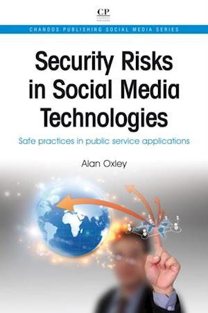 Security Risks in Social Media Technologies af Alan Oxley