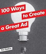 100 Ways to Create a Great Ad af Tim Collins
