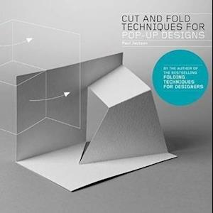 Cut and Fold Techniques for Pop-Up Designs af Paul Jackson