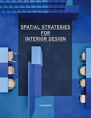 Spatial Strategies for Interior Design af Ian Higgins