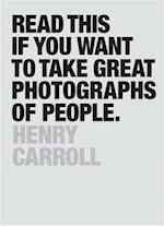 Read This If You Want to Take Great Photographs of People af Henry Carroll