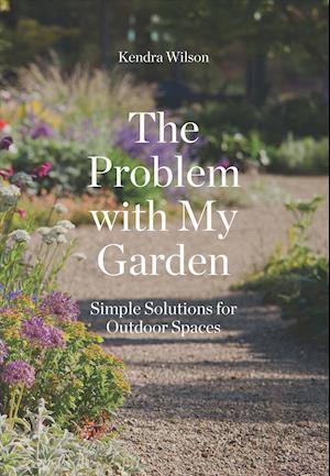 Bog, paperback The Problem With My Garden af Kendra Wilson