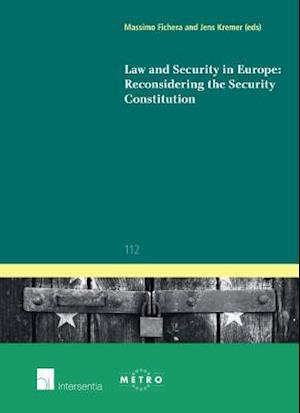 Law and Security in Europe: Reconsidering the Security Constitution af Massimo Fichera