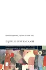 Equal Is Not Enough (Discrimination Law in Theory and Practice, nr. 3)