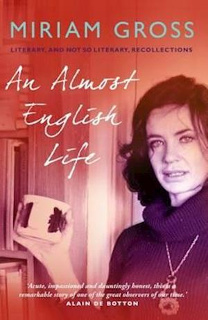 An Almost English Life af Miriam Gross