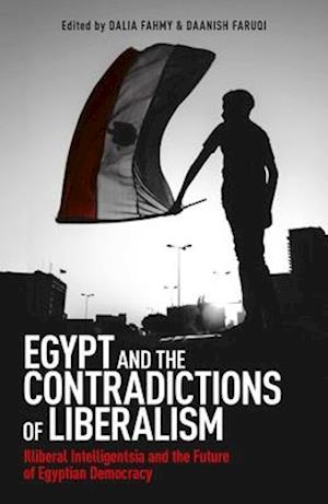 Bog, paperback Egypt and the Contradictions of Liberalism af Dalia Fahmy