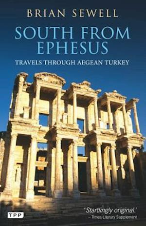 South from Ephesus af Brian Sewell