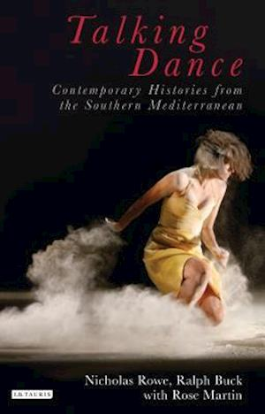 Talking Dance: Contemporary Histories from the Southern Mediterranean af Ralph Buck