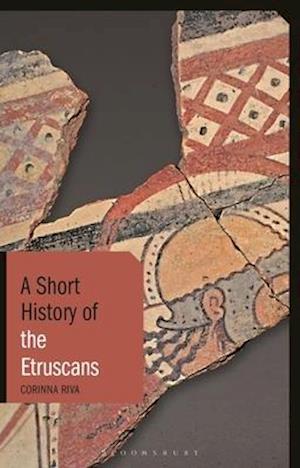 Bog, paperback A Short History of the Etruscans af Corinna Riva