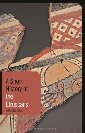 A Short History of the Etruscans af Corinna Riva