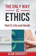 The Only Way Is Ethics - Part 2