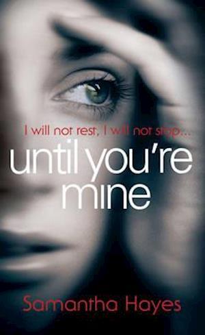 Until You're Mine af Samantha Hayes