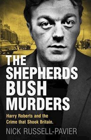 The Shepherd's Bush Murders af Nick Russell-Pavier