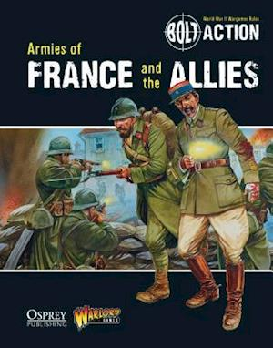 Bolt Action: Armies of France and the Allies af Warlord Games