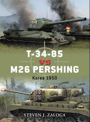 T-34-85 vs M26 Pershing af Steven Zaloga