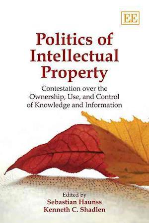 Politics of Intellectual Property af Sebastian Haunss