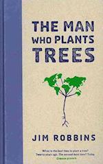 The Man Who Plants Trees af Jim Robbins