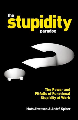 The Stupidity Paradox af Mats Alvesson