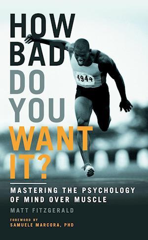 How Bad Do You Want it? af Matt Fitzgerald