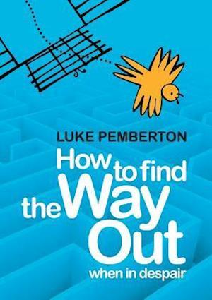 Bog, paperback How to Find the Way Out af Luke Pemberton