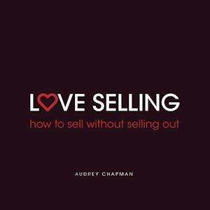 Bog, paperback Love Selling af Audrey Chapman