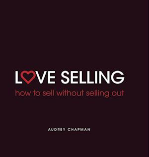 Love Selling af Audrey Chapman