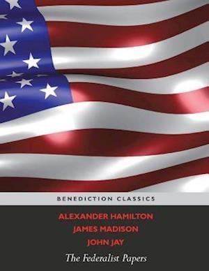 Bog, paperback The Federalist Papers (Including the Constitution of the United States) af Alexander Hamilton, John Jay, James Madison
