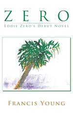 Zero - Eddie Zero's Debut Novel af Francis Young