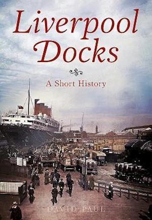 Bog, paperback Liverpool Docks af David Paul