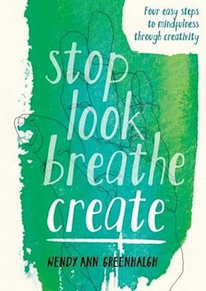 Bog, paperback Stop Look Breathe Create af Wendy Ann Greenhalgh