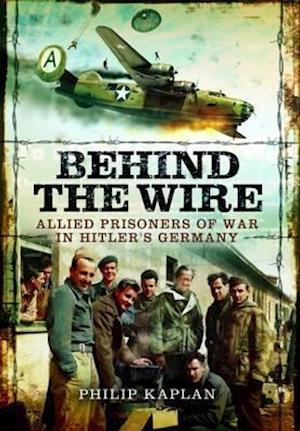 Behind the Wire af Philip Kaplan