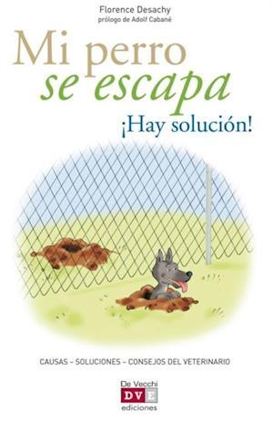 Mi perro se escapa !Hay solucion! af Florence Desachy