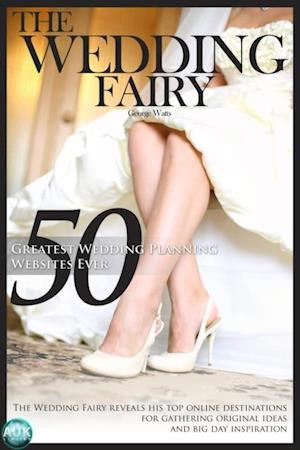 50 Greatest Wedding Planning Websites Ever! af The Wedding Fairy George Watts
