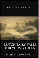 Dutch Fairy Tales for Young Folks af William Elliot Griffis
