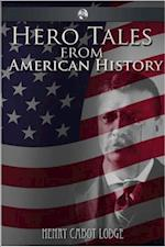 Hero Tales from American History af Henry Cabot Lodge