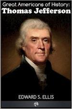Great Americans of History - Thomas Jefferson af Edward S. Ellis