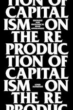 On the Reproduction of Capitalism af Louis Althusser