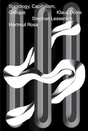 Sociology, Capitalism, Critique af Klaus Dorre