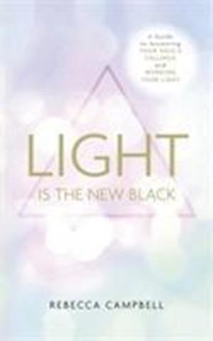 Light is the New Black af Rebecca Campbell