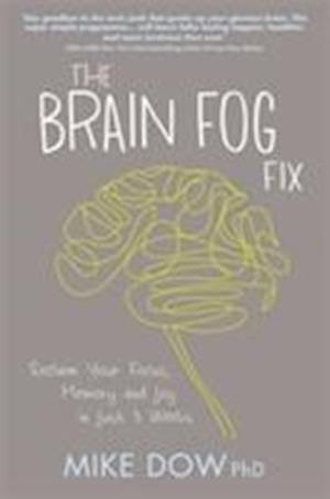 The Brain Fog Fix af Mike Dow