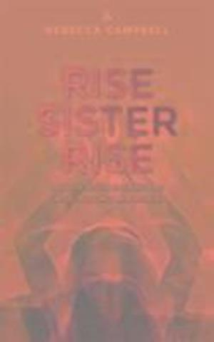 Rise Sister Rise af Rebecca Campbell